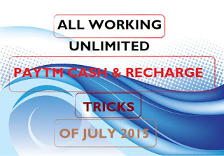 (*ALL IN 1*) ALL WORKING PAYTM CASH & FREE RECHARGE TRICKS OF JULY 2015