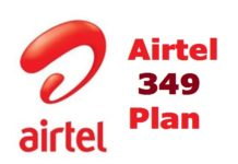 Airtel 349 Plan-Unlimited Calls,4G Net For 28 Days, All Details & offers