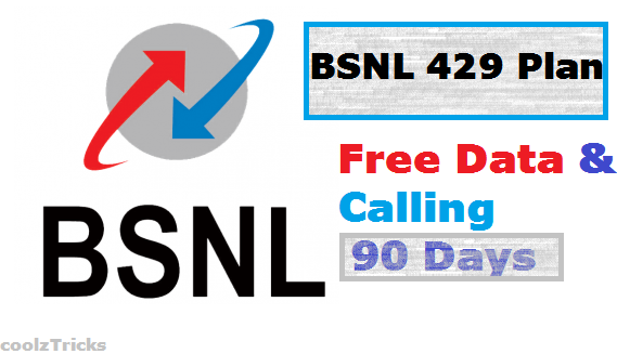 Bsnl 429 plan unlimited 4g net free calling for 90 days for 429 plan