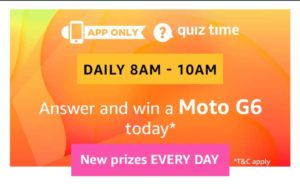 All Answers) Amazon Moto G6 Quiz - Answer and Win Moto G6 Plus
