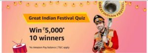(All Answer)Amazon Great Indian Festival Quiz - Answer & win Rs.5000