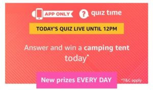Amazon 16th April Quiz Answers - Win Camping Tent