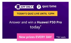 Amazon Huawei P30 Quiz Answers