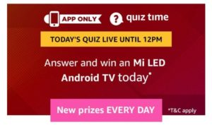 Amazon Mi LED Android TV Quiz Answers