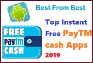 Top 12 Instant Free PayTM Cash Giving Apps 2019 - My Favourites
