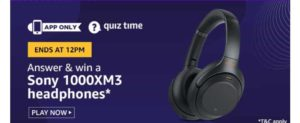 [Answers] Amazon 29th October Quiz - Win Sony 1000XM3 Headphones