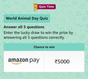 Amazon World Animal Day Quiz Answers | Solved