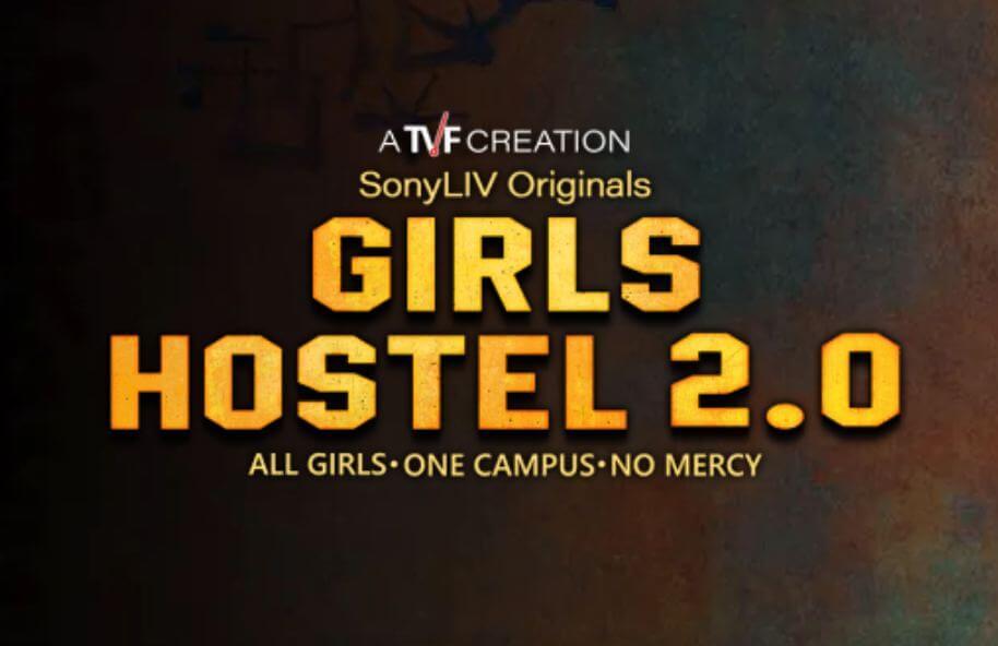 Watch Girls Hostel 2.0 Web Series Free In Sony LIV