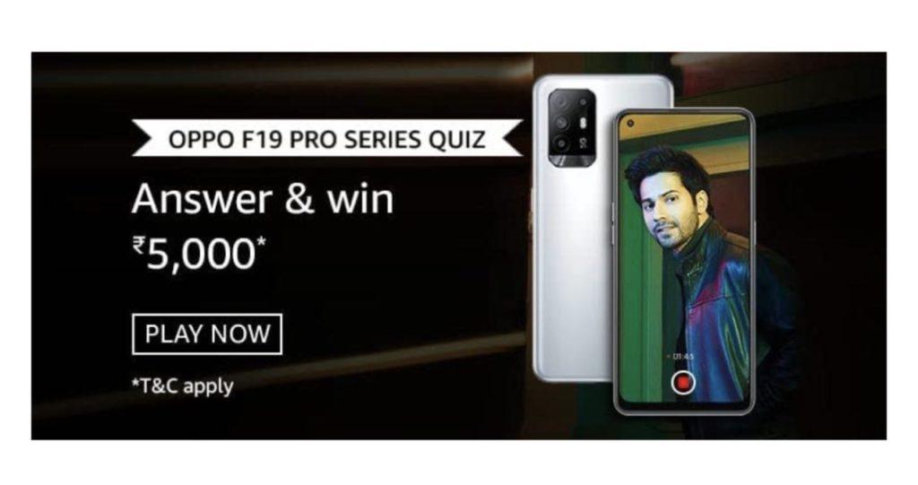 Amazon Oppo F19 Pro Series Quiz Answers
