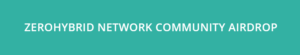 ZeroHybrid Network Community ZHT Tokens Airdrop